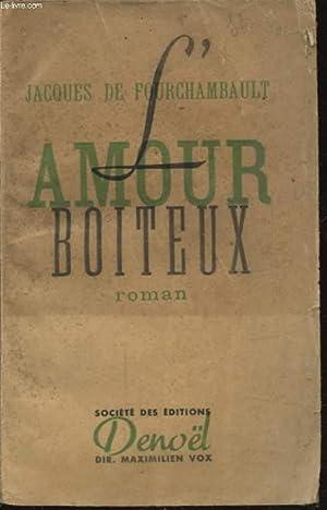 AMOUR BOITEUX: JACQUES DE FOURCHAMBAULT