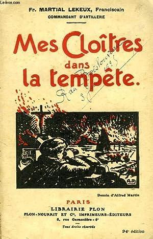 MES CLOITRES DANS LA TEMPETE: LEKEUX MARTIAL Fr., O. F. M.
