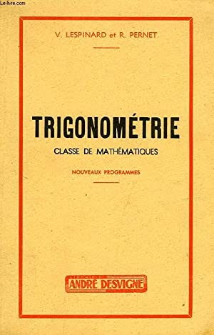 TRIGONOMETRIE, CLASSE DE MATHEMATIQUES: LESPINARD V., PERNET R.