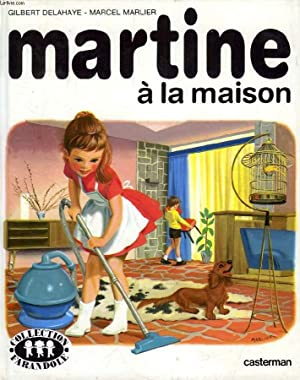 MARTINE A LA MAISON: MARLIER MARCEL, DELAHAYE