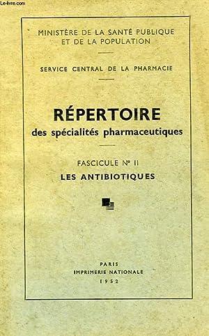 REPERTOIRE DES SPECIALITES PHARMACEUTIQUES, FASC. N° II, LES ANTIBIOTIQUES: COLLECTIF