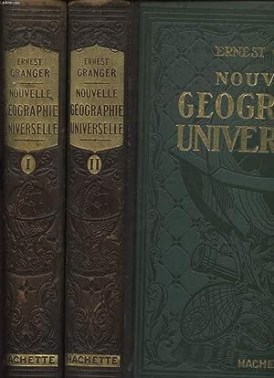 NOUVELLE GEOGRAPHIE UNIVERSELLE EN 2 VOLUMES: ERNEST GRANGER
