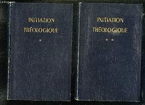 2 TOMES. INITIATION THEOLOGIQUE. TOME 1: LES: UN GROUPE DE