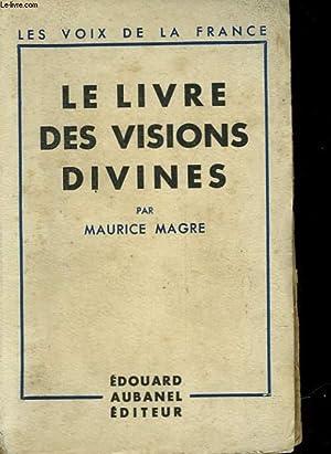LE LIVRE DES VISION DIVINES: MAGRE MAURICE