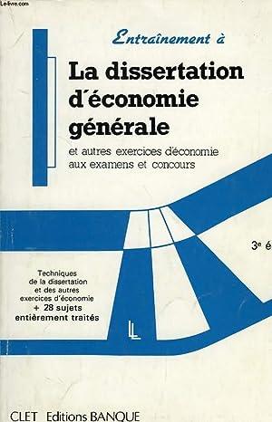 ENTRAINEMENT A: LA DISSERTATION D'ECONOMIE GENERALE, ET AUTRES EXERCICES D'ECONOMIE AUX ...