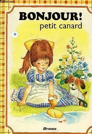 BONJOUR ! PETIT CANARD: BARNABE-DAUVISTER J., MACIAS