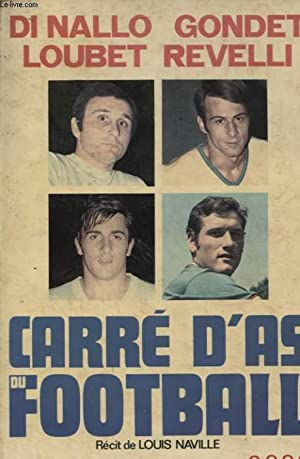 CARRE D AS DU FOOTBALL : DI NALLO GONDET LOUBET REVELLI: LOUIS NAVILLE