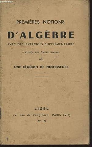 PREMIERE NOTIONS D ALGEBRE AVEC DES EXERCICES SUPPLEMENTAIRE: COLLECTIF