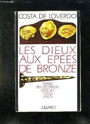 LES DIEUX AUX EPEES DE BRONZE.: COSTA DE LOVERDO.
