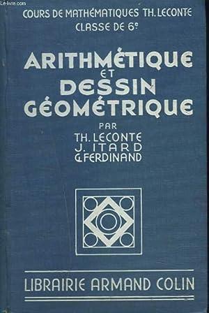 ARITHMETIQUE ET DESSIN GEOMETRIQUE. CLASSE DE 6e.: TH. LECONTE