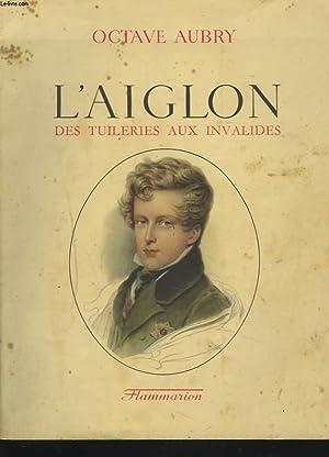 L'AIGLON. DES TUILERIES AUX INVALIDES.: OCTAVE AUBRY
