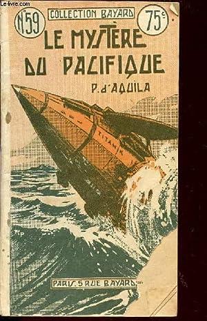 LE MYSTERE DU PACIFIQUE - N°59 / COLLECTION BAYARD.: D'AQUILA P.