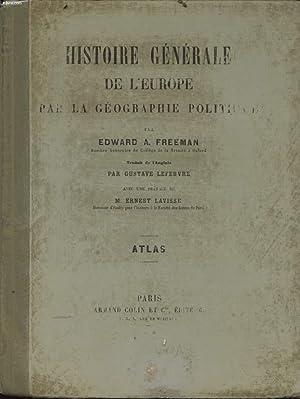 HISTOIRE GENERALE DE L EUROPE PAR LA GEOGRAPHIE POLITIQUE ATLAS: EDWARD A. FREEMAN