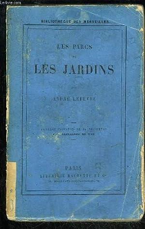 LES PARCS ET LES JARDINS: LEFEVRE ANDRE