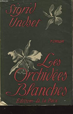 LES ORCHIDEES BLANCHES: SIGRID UNDSET