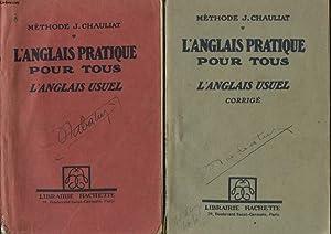 L ANGLAIS PRATIQUE POUR TOUS L ANGLAIS USUEL + CORRIGE EN 2 VOLUMES: J. CHAULAT