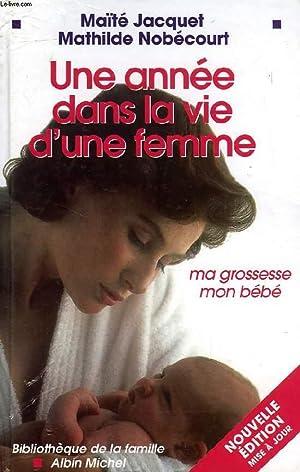 UNE ANNEE DANS LA VIE D'UNE FEMME,: JACQUET MAITE, NOBECOURT