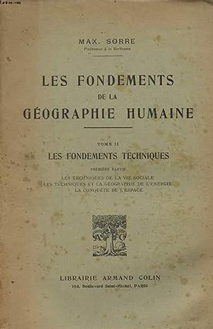 LES FONDEMENTS DE LA GEOGRAPHIE HUMAINE TOME II LES FONDEMENTS TECHNIQUE PREMIERE PARTIE LES ...