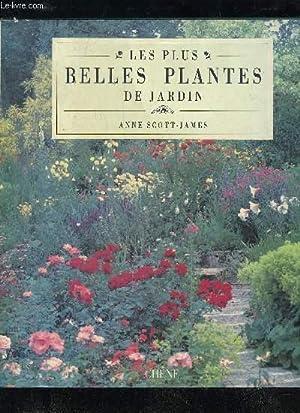 LES PLUS BELLES PLANTES DE JARDIN: SCOTT-JAMES ANNE