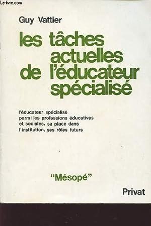 LES TACHES ACTUELLES DE L'EDUCATEUR SPECIALISE / L4EDUCATEUR SPECIALISE PARMI LES ...