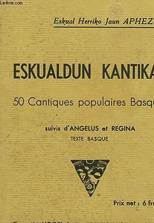 ESKUALDUN KANTIKAK - 50 CANTINES POPULAIRES BASQUES: APHEZERI ESKUAL HERRIKO