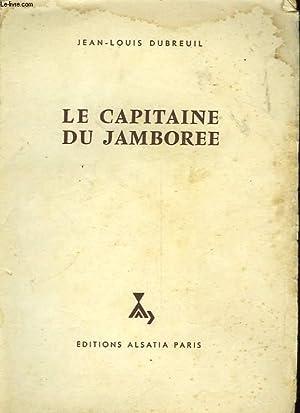 LE CAPITAINE DU JAMBOREE: DUBREUIL JEAN-LOUIS