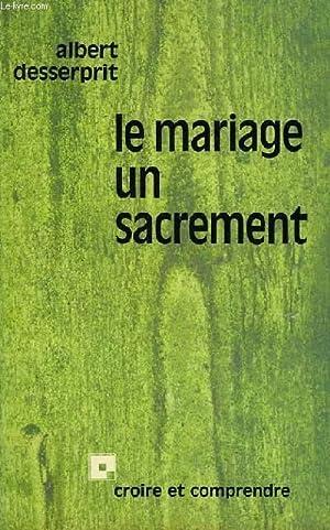 LE MARIAGE, UN SACREMENT: DESSERPIT ALBERT