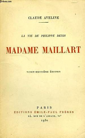 LA VIE DE PHILIPPE DENIS, MADAME MAILLART: AVELINE CLAUDE