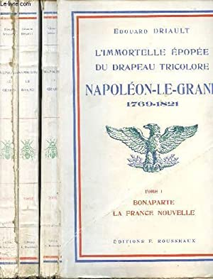 L'IMMORTELLE EPOPEE DU DRAPEAU TRICOLORE - NAPOLEON: DRIAULT EDOUARD