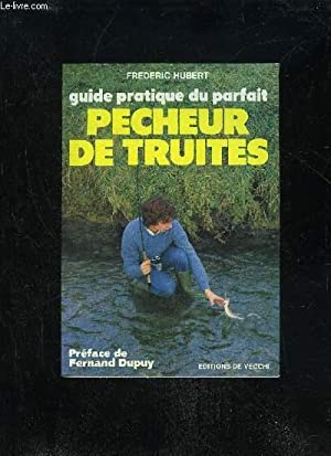 GUIDE PRATIQUE DU PARFAIT PECHEUR DE TRUITE: HUBERT FREDERIC