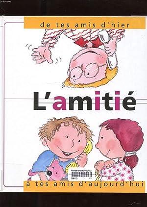 L'AMITIE, DE TES AMIS D'HIER A TES AMIS D'AUJOURD'HUI: NURIA ROCA