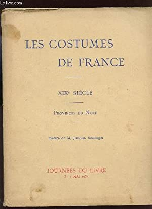 LES COSTUMES DE FRANCE - XIXè SIECLE - PROVINCES DU NORD / JOURNEES DU LIVRE 3 AU 7 MAI...