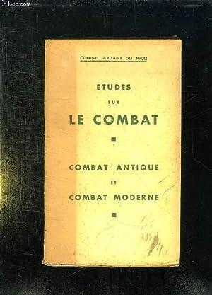 ETUDES SUR LE COMBAT . COMBAT ANTIQUE ET COMBAT MODERNE.: COLONEL ARDANT DU PICQ.