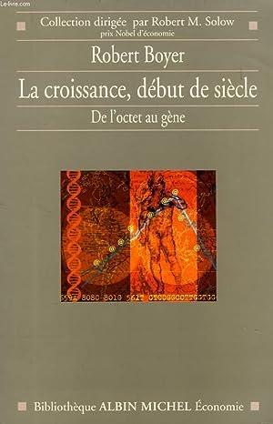 LA CROISSANCE DEBUT DE SIECLE, DE L'OCTET AU GENE: BOYER ROBERT