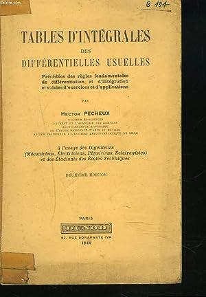 TABLES D'INTEGRALES DES DIFFERENTIELES USUELLES, précédées des règles fondamentales de ...