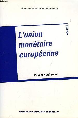 L'UNION MONETAIRE EUROPEENNE: KAUFFMANN PASCAL