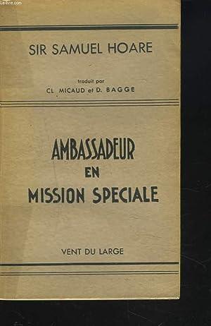 AMBASSADEUR EN MISSION SPECIALE.: SIR SAMUEL HOARE