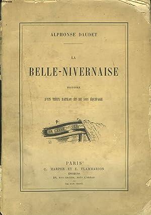 LA BELLE NIVERNAISE. HISTOIRE D'UN BATEAU ET DE SON EQUIPAGE.: ALPHONSE DAUDET