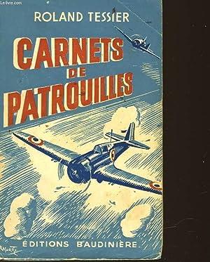 CARNETS DE PATROUILLES: TESSIER ROLAND