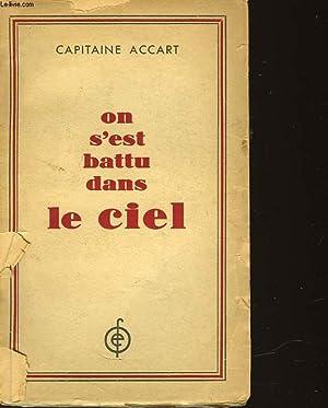 ON S'EST BATTU DANS LE CIEL: ACCART CAPITAINE