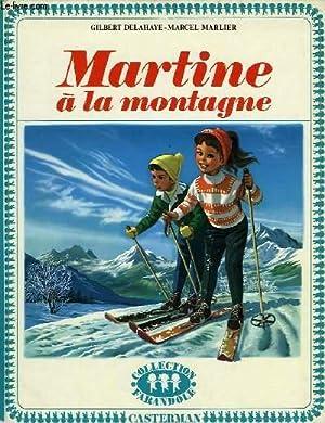 MARTINE A LA MONTAGNE: DELAHAYE GILBERT, MARLIER
