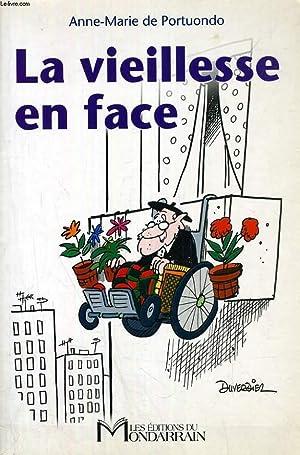 LA VIEILLESSE EN FACE: PORTUONDO ANNE-MARIE