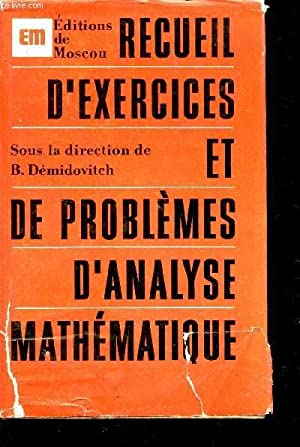RECUEIL D'EXERCICES ET DE PROBLEMES D'ANALYSE MATHEMATIQUE: DEMIDOVITCH B. /