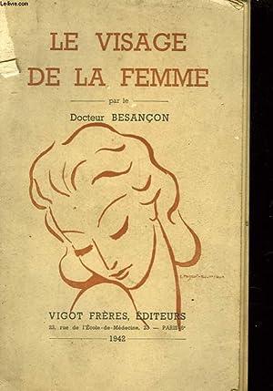 LE VISAGE DE LA FEMME: BESANCON JULIEN (DOCTEUR)