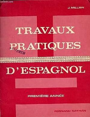 TRAVAUX PRATIQUES D'ESPAGNOL, 1re ANNEE, GUIDE PEDAGOGIQUE: MILLIEN J.