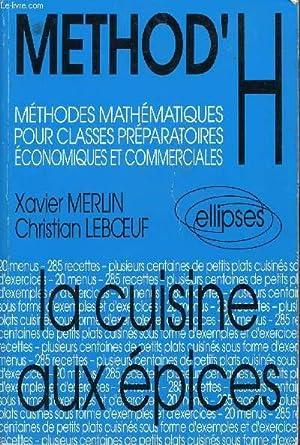 METHOD'H - METHODES MATHEMATIQUES POUR CLASSES PREPARATOIRES ECONOMIQUES ET COMMERCIALES - LA ...