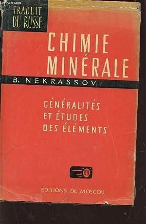CHIMIE MINERALE - GENERALITES ET ETUDES DES: NEKRASSOV B.