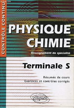 PHYSIQUE-CHIMIE - ENSEIGNEMENT DE SPECIALITE- TERMINALE S / RESUMES DE COURS - EXERCICES ET ...