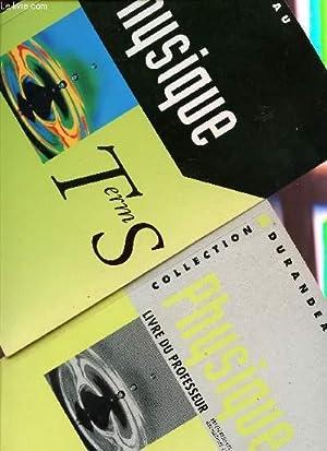 PHYSIQUE - TERMINALE S / 2 VOLUMES : LIVRE DE L'ELEVE + LIVRE DU PROFESSEUR.: DURANDEAU /...