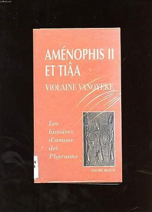 AMENOPHIS II ET TIAA: VANOYEKE VIOLAINE
